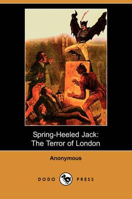 Spring Heeled Jack: The Terror of London (Dodo Press) (Paperback)