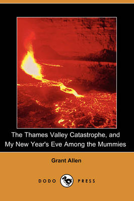 The Thames Valley Catastrophe, and My New Year's Eve Among the Mummies (Dodo Press) (Paperback)