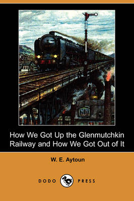 How We Got Up the Glenmutchkin Railway and How We Got Out of It (Dodo Press) (Paperback)