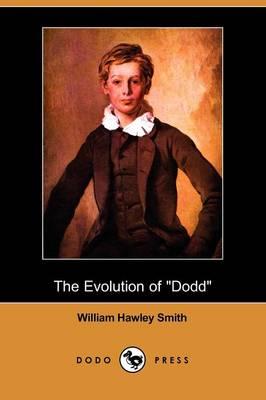 The Evolution of Dodd (Dodo Press) (Paperback)