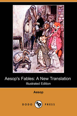 Aesop's Fables: A New Translation (Illustrated Edition) (Dodo Press) (Paperback)