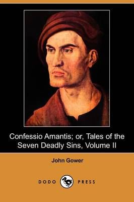 Confessio Amantis; Or, Tales of the Seven Deadly Sins, Volume II (Dodo Press) (Paperback)