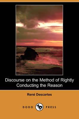 an analysis of the discourse on the method of reasoning by rene descartes