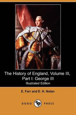 The History of England, Volume III, Part I: George III (Illustrated Edition) (Dodo Press) (Paperback)
