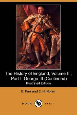 The History of England, Volume III, Part I: George III (Continued) (Illustrated Edition) (Dodo Press) (Paperback)