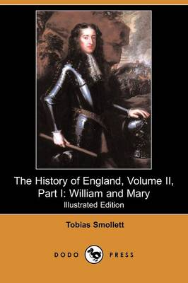 The History of England, Volume II, Part I: William and Mary (Illustrated Edition) (Dodo Press) (Paperback)