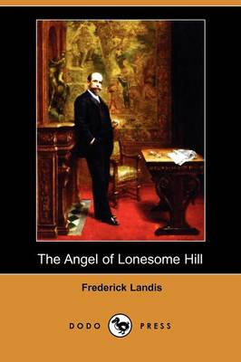 The Angel of Lonesome Hill (Dodo Press) (Paperback)
