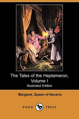 The Tales of the Heptameron, Volume I (Illustrated Edition) (Dodo Press) (Paperback)