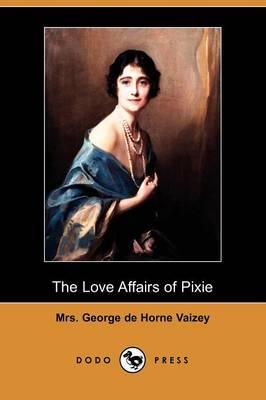The Love Affairs of Pixie (Dodo Press) (Paperback)