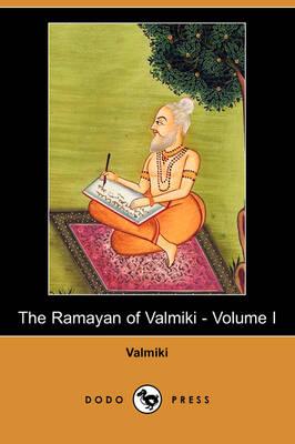 The Ramayan of Valmiki - Volume I (Dodo Press) (Paperback)