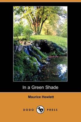 In a Green Shade (Dodo Press) (Paperback)