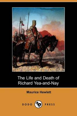The Life and Death of Richard Yea-And-Nay (Dodo Press) (Paperback)