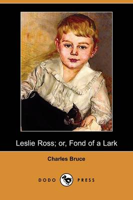 Leslie Ross; Or, Fond of a Lark (Dodo Press) (Paperback)