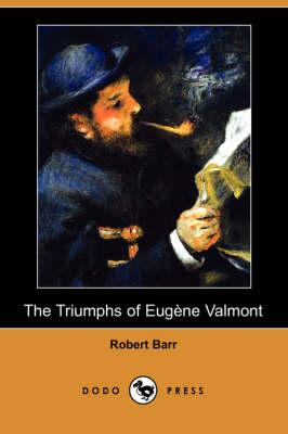 The Triumphs of Eugene Valmont (Dodo Press) (Paperback)