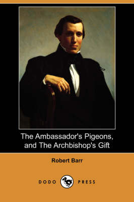 The Ambassador's Pigeons, and the Archbishop's Gift (Dodo Press) (Paperback)