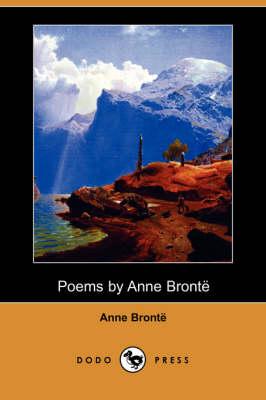 Poems by Anne Bronte (Dodo Press) (Paperback)