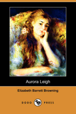 Aurora Leigh (Dodo Press) (Paperback)