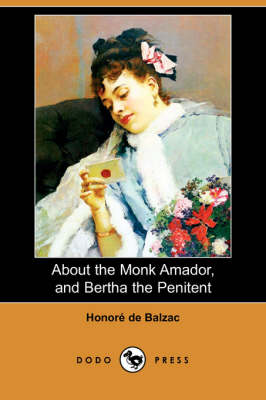 About the Monk Amador, and Bertha the Penitent (Paperback)