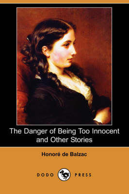 The Danger of Being Too Innocent and Other Stories (Dodo Press) (Paperback)