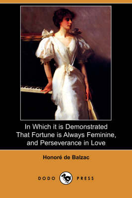 In Which It Is Demonstrated That Fortune Is Always Feminine, and Perseverance in Love (Dodo Press) (Paperback)