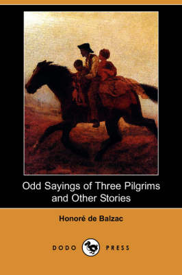 Odd Sayings of Three Pilgrims and Other Stories (Dodo Press) (Paperback)