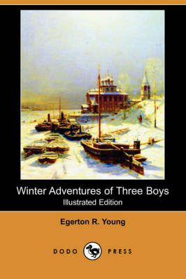 Winter Adventures of Three Boys (Illustrated Edition) (Dodo Press) (Paperback)