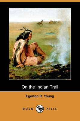 On the Indian Trail (Dodo Press) (Paperback)
