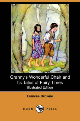 Granny's Wonderful Chair and Its Tales of Fairy Times (Illustrated Edition) (Dodo Press) (Paperback)