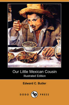 Our Little Mexican Cousin (Illustrated Edition) (Dodo Press) (Paperback)