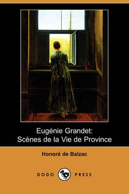 Eugenie Grandet: Scenes de la Vie de Province (Dodo Press) (Paperback)