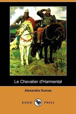 Le Chevalier D'Harmental (Dodo Press) (Paperback)