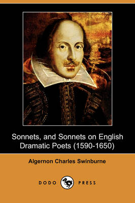 Sonnets, and Sonnets on English Dramatic Poets (1590-1650) (Dodo Press) (Paperback)
