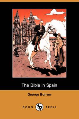 The Bible in Spain (Dodo Press) (Paperback)