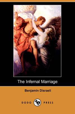 The Infernal Marriage (Dodo Press) (Paperback)
