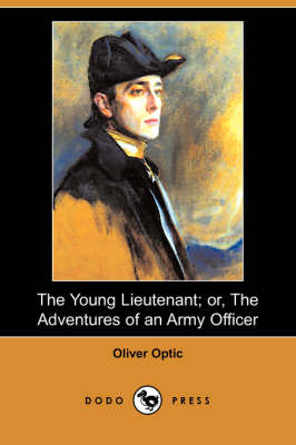 The Young Lieutenant; Or, the Adventures of an Army Officer (Dodo Press) (Paperback)