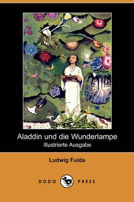 Aladdin Und Die Wunderlampe (Illustrierte Ausgabe) (Dodo Press) (Paperback)
