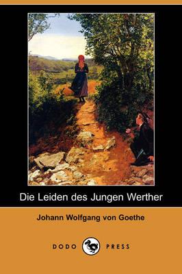 Die Leiden Des Jungen Werther (Dodo Press) (Paperback)