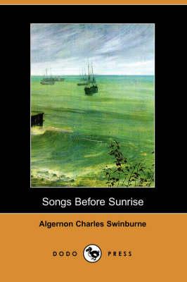 Songs Before Sunrise (Dodo Press) (Paperback)