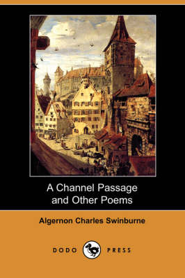 A Channel Passage and Other Poems (Dodo Press) (Paperback)