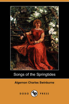 Songs of the Springtides (Dodo Press) (Paperback)