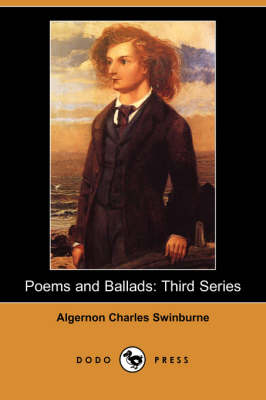 Poems and Ballads: Third Series (Dodo Press) (Paperback)