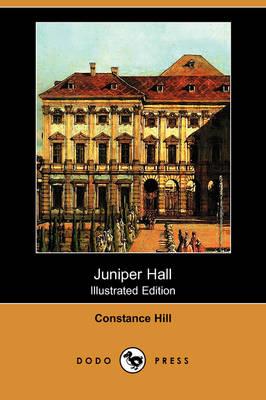 Juniper Hall (Illustrated Edition) (Dodo Press) (Paperback)