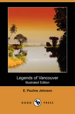 Legends of Vancouver (Illustrated Edition) (Dodo Press) (Paperback)