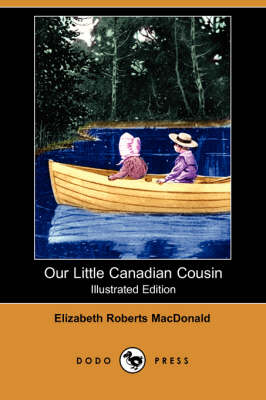 Our Little Canadian Cousin (Illustrated Edition) (Dodo Press) (Paperback)