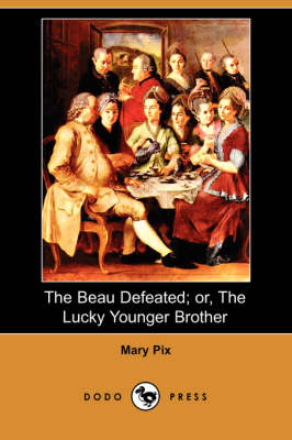 The Beau Defeated; Or, the Lucky Younger Brother (Dodo Press) (Paperback)