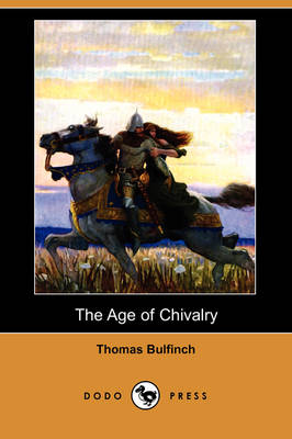 The Age of Chivalry (Dodo Press) (Paperback)