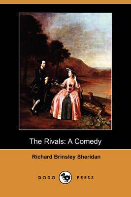 The Rivals: A Comedy (Dodo Press) (Paperback)