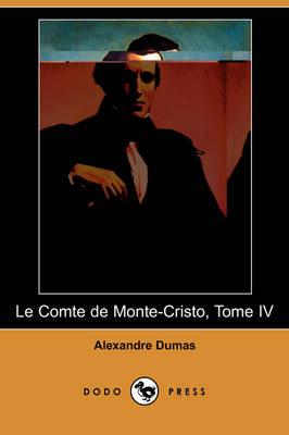Le Comte de Monte-Cristo, Tome IV (Dodo Press) (Paperback)