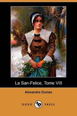 La San-Felice, Tome VIII (Dodo Press) (Paperback)