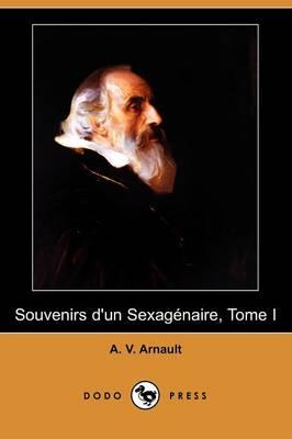 Souvenirs D'Un Sexagenaire, Tome I (Dodo Press) (Paperback)